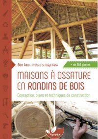 NOUVEAUTÉ : Maisons à ossature en rondins de bois Conception, plans et techniques de construction